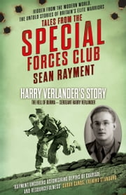 The Hell of Burma: Sergeant Harry Verlander (Tales from the Special Forces Shorts, Book 2) ebook by Sean Rayment