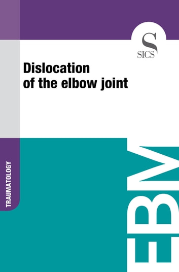Dislocation of the Elbow Joint ebook by Sics Editore