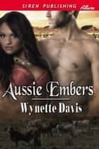 Aussie Embers ebook by Wynette Davis