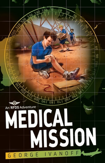 Royal Flying Doctor Service 3: Medical Mission ebook by George Ivanoff