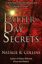 Latter Day Secrets ebook by Natalie Collins