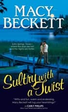 Sultry with a Twist ebook by Macy Beckett