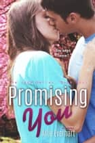 Promising You ebook by Allie Everhart