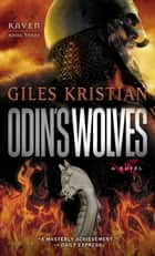 Odin's Wolves - A Novel (Raven: Book 3) eBook by Giles Kristian