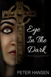 Eye In The Dark ebook by Peter Hansen