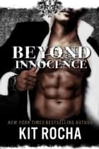 Beyond Innocence - Beyond, #6 ebook by Kit Rocha