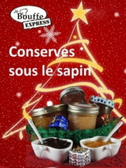 JeBouffe-Express Conserves sous le Sapin ebook by JeBouffe