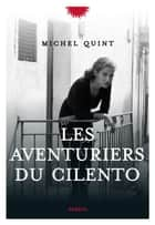 Les Aventuriers du Cilento ebook by Michel Quint