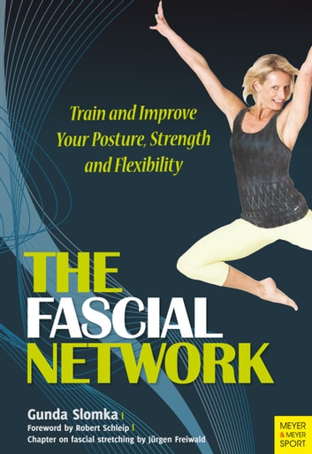 The Fascial Network - Train and Improve Your Posture, Strength and Flexibility ebook by Gunda Slomka