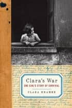 Clara's War ebook by Clara Kramer,Stephen Glantz