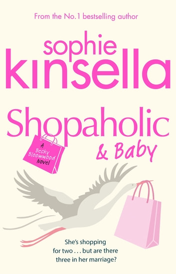 Shopaholic & Baby - (Shopaholic Book 5) ebook by Sophie Kinsella