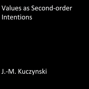 Values as Second-order Intentions audiobook by J.-M. Kuczynski