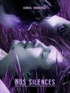 Nos silences ebook by Chris Verhoest