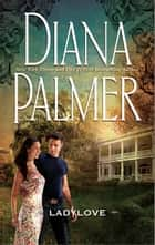 Lady Love ebook by Diana Palmer