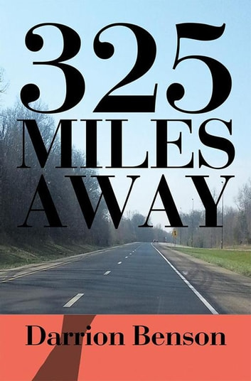 325 Miles Away ebook by Darrion Benson