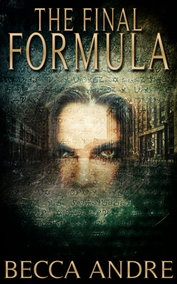 The Final Formula (The Final Formula Series, Book 1) ebook by Becca Andre