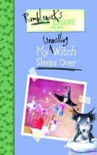 Rumblewick's Diary #2: My Unwilling Witch Sleeps Over ebook by Hiawyn Oram, Sarah Warburton