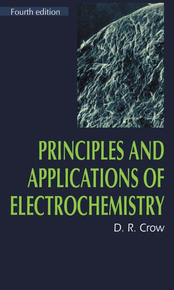 Principles and applications of electrochemistry 4th edition ebook principles and applications of electrochemistry 4th edition ebook by dr crow fandeluxe Choice Image