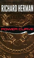 Power Curve ebook by Richard Herman