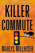 Killer Commute ebook by Marlys Millhiser