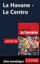 La Havane - Le Centro ebook by Collectif Ulysse