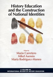 History Education and the Construction of National Identities ebook by Carretero, Mario