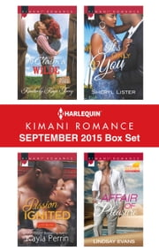 Harlequin Kimani Romance September 2015 Box Set - To Claim a Wilde\Passion Ignited\It's Only You\Affair of Pleasure ebook by Kimberly Kaye Terry,Kayla Perrin,Sheryl Lister,Lindsay Evans