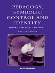 Pedagogy, Symbolic Control, and Identity ebook by Basil Bernstein