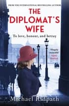 The Diplomat's Wife ebook by Michael Ridpath