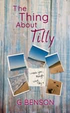 The Thing About Tilly ebook by