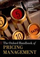 The Oxford Handbook of Pricing Management ebook by Robert Phillips, Özalp Özer