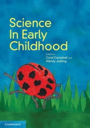 Science in Early Childhood ebook by Campbell, Coral