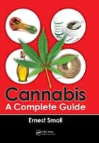 Cannabis - A Complete Guide ebook by Ernest Small