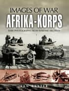 Afrika Korps ebook by Ian  Baxter