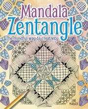 Mandala Zentangle - The Mindful Way to Creativity ebook by Jane Marbaix