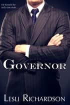 Governor - Governor Trilogy, #1 ebook by Lesli Richardson