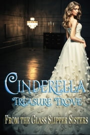 Cinderella Treasure Trove ebook by Stacy Juba,Lynette Sofras