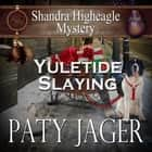Yuletide Slaying audiobook by Paty Jager