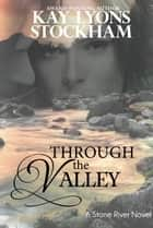 Through the Valley ebook by Kay Lyons