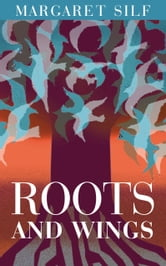 Roots and Wings ebook by Margaret Silf