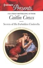 Secrets of His Forbidden Cinderella ebook by