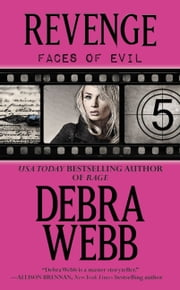 Revenge - The Faces of Evil Series: Book 5 ebook by Debra Webb
