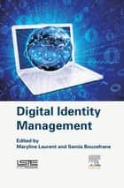 Digital Identity Management ebook by Maryline Laurent, Samia Bouzefrane