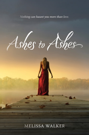 Ashes to Ashes ebook by Melissa Walker