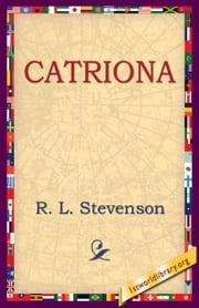 Catriona ebook by Stevenson, R. L.