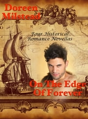 On The Edge Of Forever: Four Historical Romance Novellas ebook by Doreen Milstead