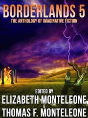 Borderlands 5 ebook by Elizabeth Monteleone,Thomas F. Monteleone
