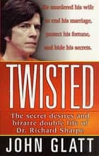 Twisted ebook by John Glatt