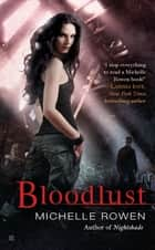 Bloodlust ebook by Michelle Rowen