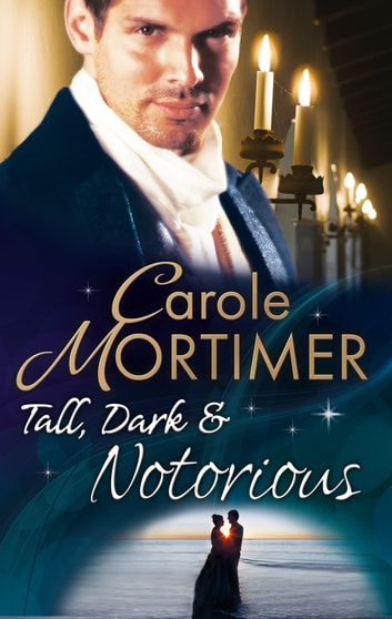 Tall, Dark & Notorious: The Duke's Cinderella Bride (The Notorious St Claires, Book 1) / The Rake's Wicked Proposal (The Notorious St Claires, Book 2) (Mills & Boon M&B) ebook by Carole Mortimer